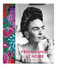 Frida Kahlo At Home - Suzanne Barbezat
