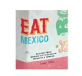 Eat Mexico - by Lesley Tellex